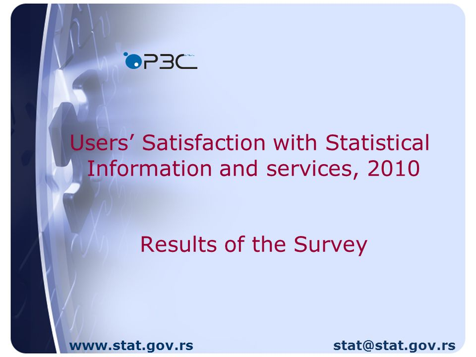 Users Satisfaction with Statistical Information and services, 2010 Results of the Survey