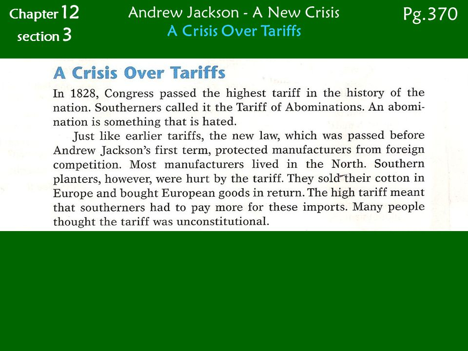 Chapter 12 section 3 Andrew Jackson - A New Crisis A Crisis Over Tariffs Pg.370