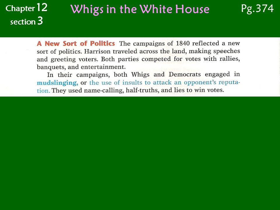 Whigs in the White House Chapter 12 section 3 Pg.374