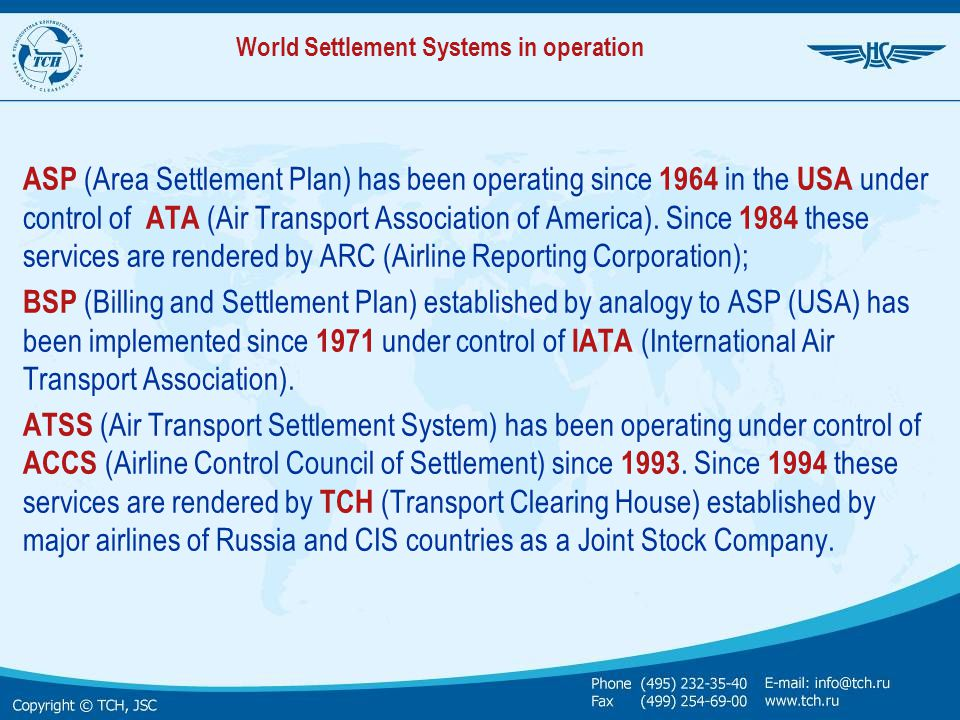 A T S S t o d a y (continuation) Guaranteed timely remittance of full revenue to airlines Over 90% of transportation issued on CCS-TCH electronic/automated tickets; approximately 70 airlines and 100% of transportation sales agencies (311) participating in e-ticketing system Air services sales via ATSS accredited Internet POS (134), including SSK points of sales (177) Air services sales via aviation/global distribution systems (Sirena-Travel, Galileo, Sabre, Amadeus) Interactive reporting system for accredited agencies ATSS agencies performing sales of airport, hospitality and other ancillary (tourist) services via CRTS SPutnik on EMD stock ATSS agencies performing reservation and sales of rail services on the basis of Internet technologies and with the use of Electronic MCO (in cooperation with Russian Railways and Automated Control System Express-3) – PSSRS project ATSS agencies performing Internet reservation and sales of scheduled bus services on EMD Issuance and settlement performed in three currencies: Rubles, US Dollars and Euro Implementation of system for service payment by bank cards via Internet by virtue of secure e- commerce technologies (3D Secure) Implementation of electronic data interchange system for ATSS participants