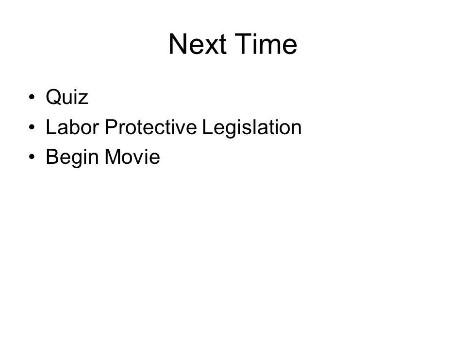 Next Time Quiz Labor Protective Legislation Begin Movie