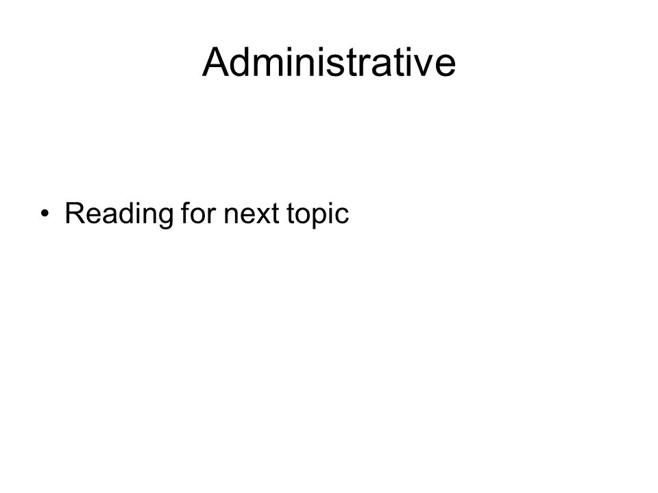 Administrative Reading for next topic