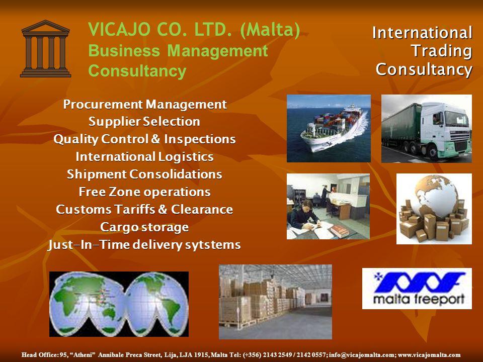 Head Office: 95, Atheni Annibale Preca Street, Lija, LJA 1915, Malta Tel: (+356) 2143 2549 / 2142 0557; info@vicajomalta.com; www.vicajomalta.com VICAJO CO.