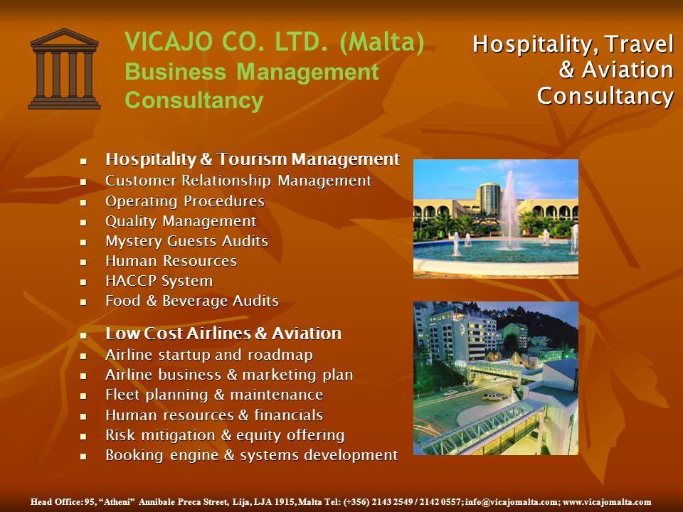 Head Office: 95, Atheni Annibale Preca Street, Lija, LJA 1915, Malta Tel: (+356) 2143 2549 / 2142 0557; info@vicajomalta.com; www.vicajomalta.com VICA