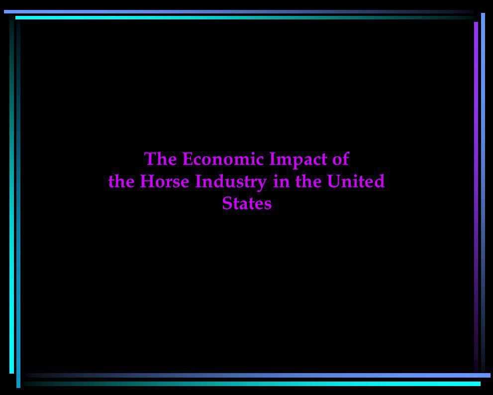 The Economic Impact of the Horse Industry in the United States