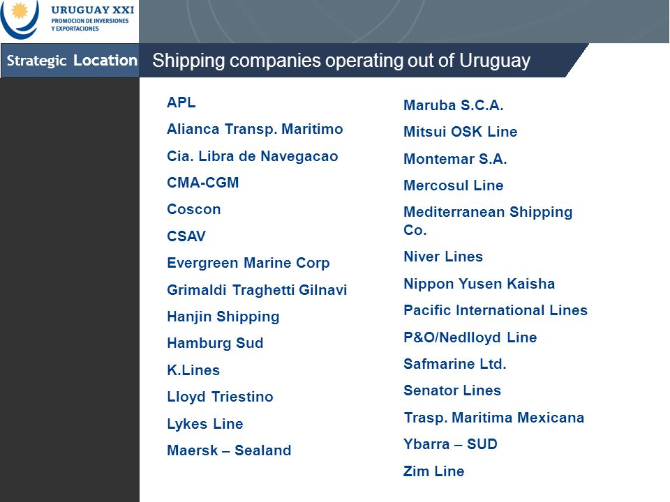 Strategic Location Shipping companies operating out of Uruguay APL Alianca Transp.