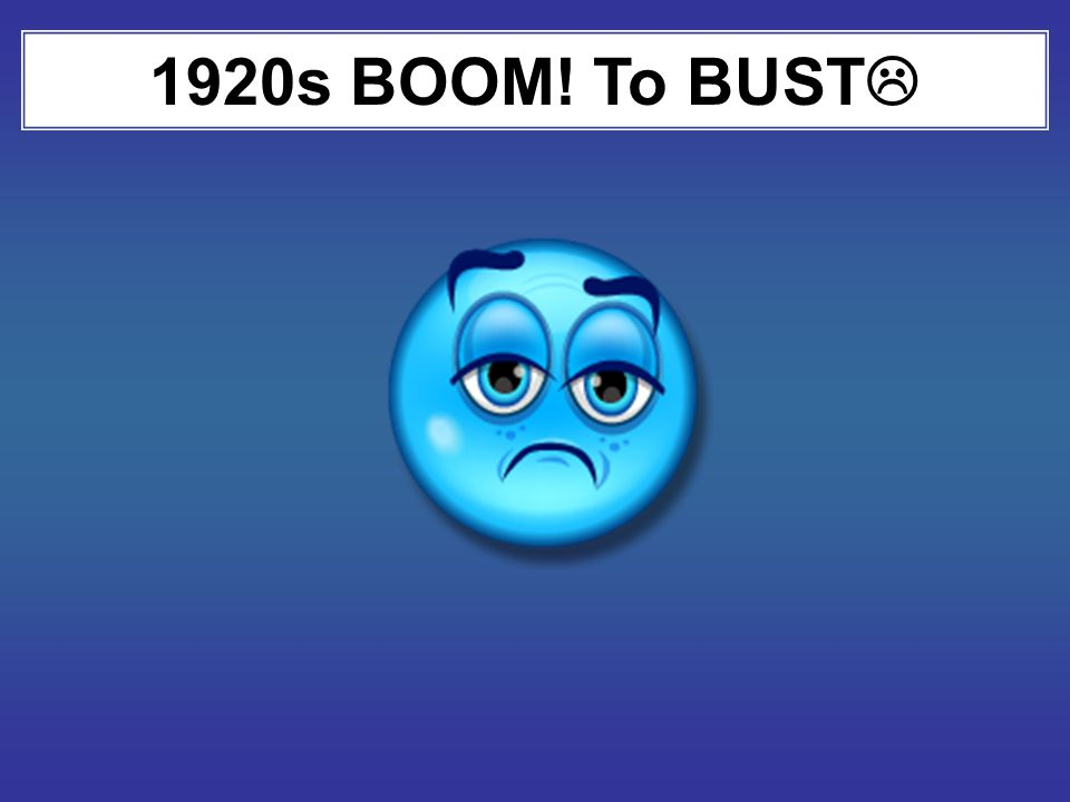 1920s BOOM! To BUST