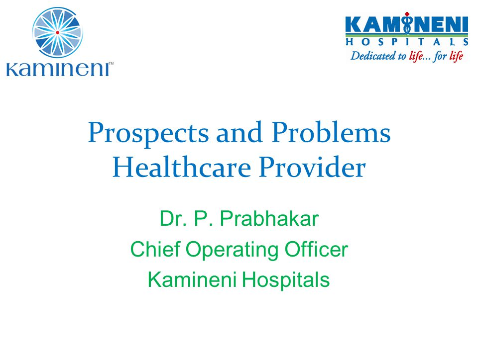 Prospects and Problems Healthcare Provider Dr. P.