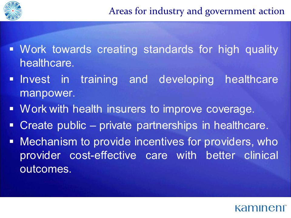 Areas for industry and government action Work towards creating standards for high quality healthcare.