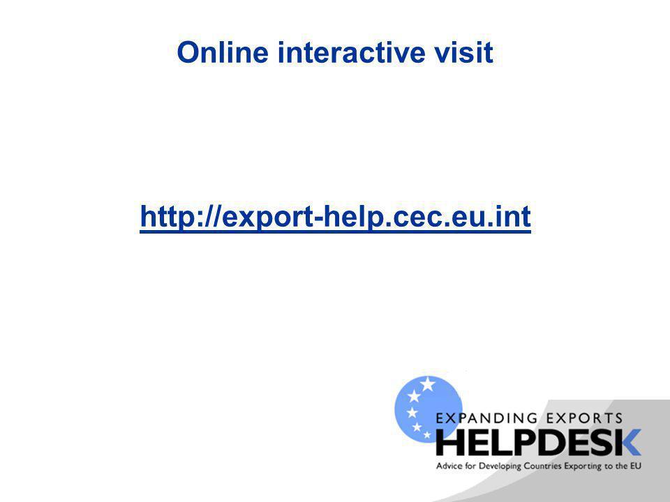 Online interactive visit http://export-help.cec.eu.int