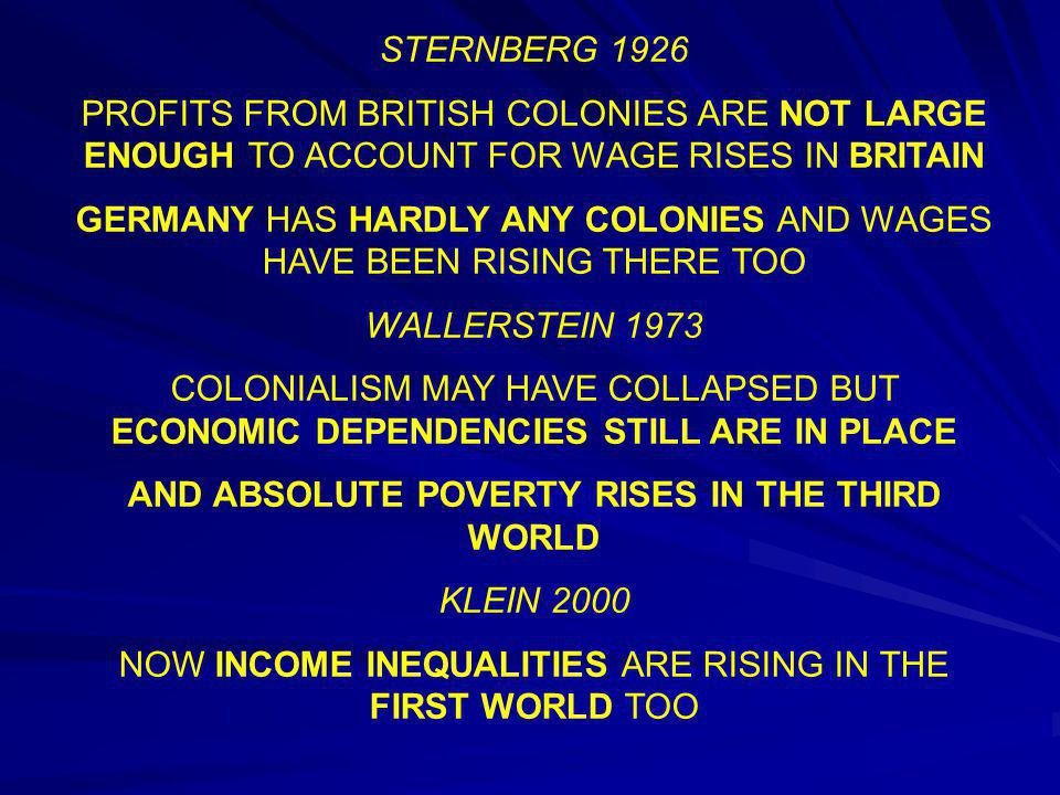 STERNBERG 1926 PROFITS FROM BRITISH COLONIES ARE NOT LARGE ENOUGH TO ACCOUNT FOR WAGE RISES IN BRITAIN GERMANY HAS HARDLY ANY COLONIES AND WAGES HAVE