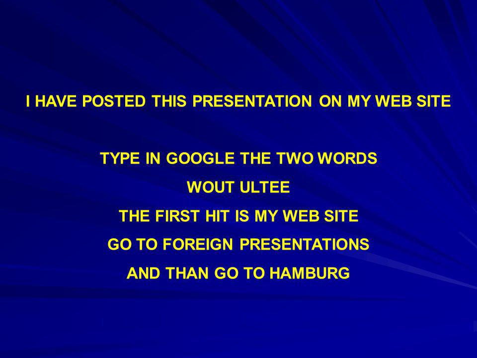 I HAVE POSTED THIS PRESENTATION ON MY WEB SITE TYPE IN GOOGLE THE TWO WORDS WOUT ULTEE THE FIRST HIT IS MY WEB SITE GO TO FOREIGN PRESENTATIONS AND THAN GO TO HAMBURG