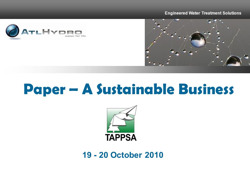 19 - 20 October 2010 Paper – A Sustainable Business Engineered Water Treatment Solutions