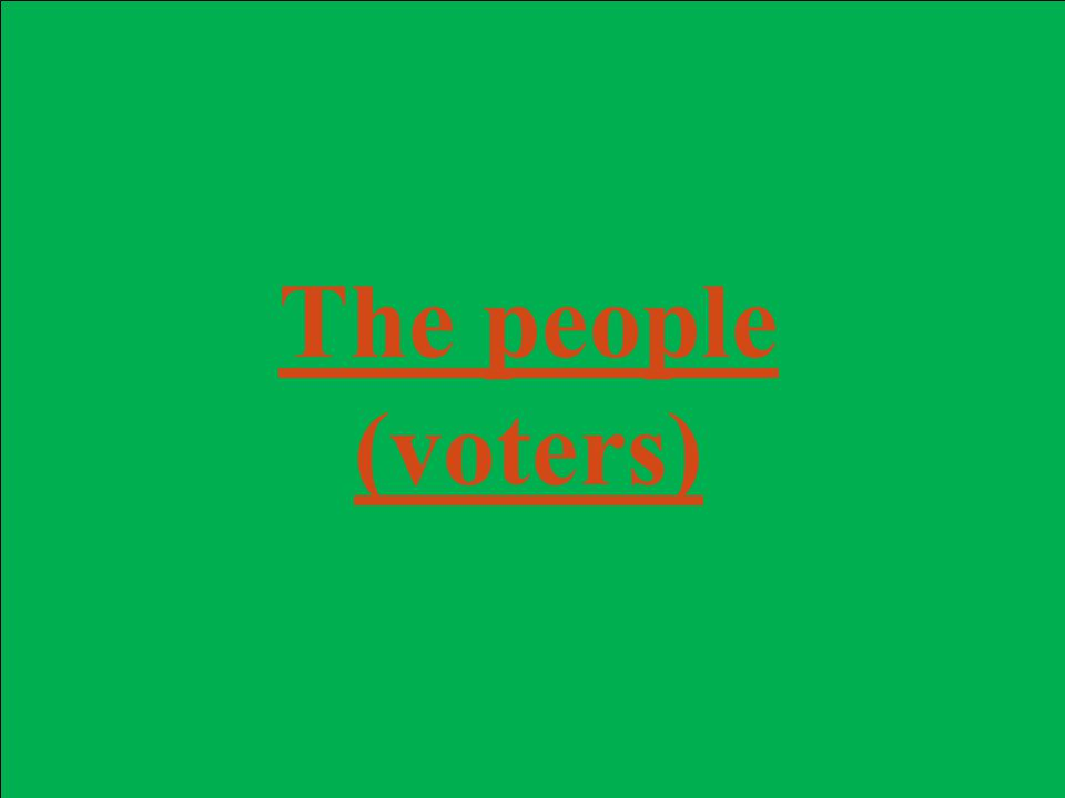 The people (voters)