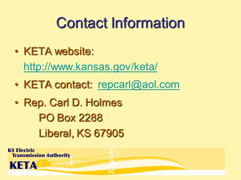Contact Information KETA website:KETA website: http://www.kansas.gov/keta/ http://www.kansas.gov/keta/ KETA contact:KETA contact: repcarl@aol.comrepcarl@aol.com Rep.