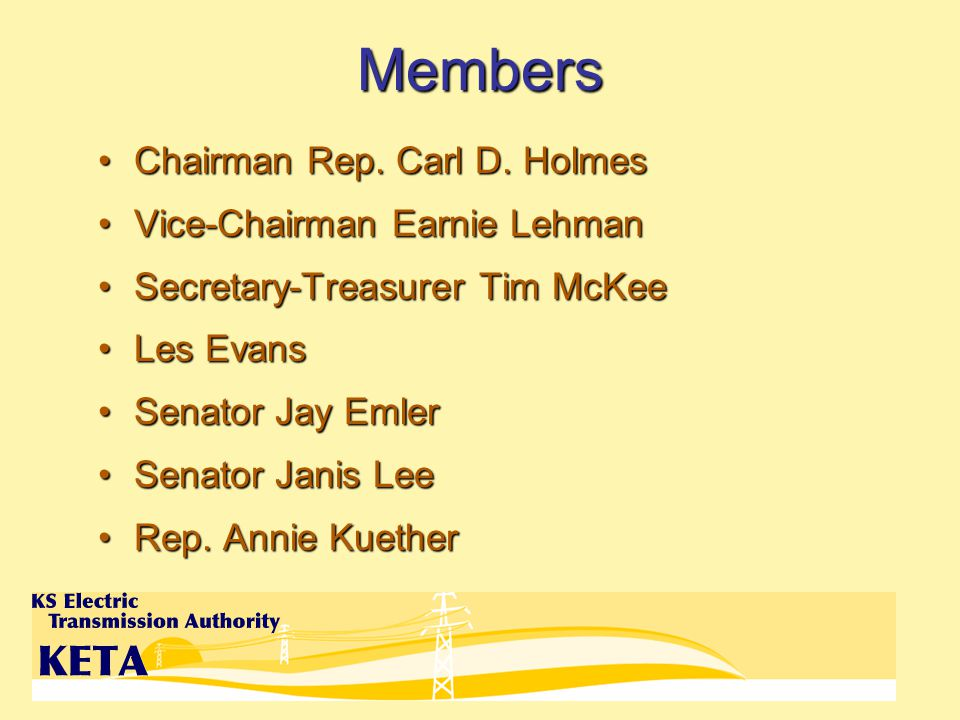 Members Chairman Rep. Carl D. HolmesChairman Rep.