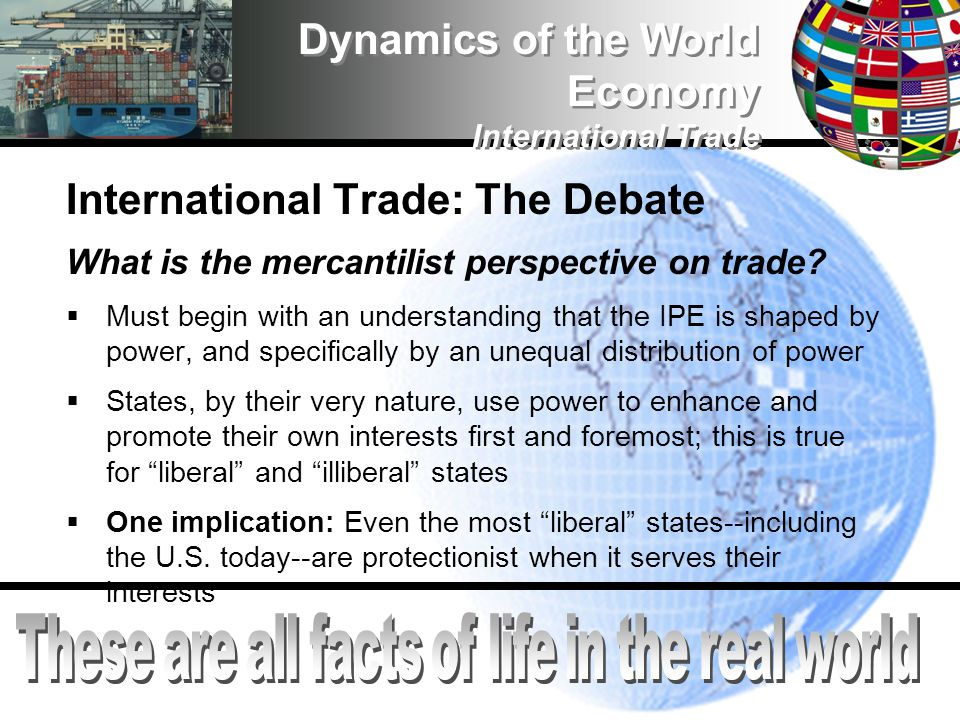 International Trade: The Debate What is the mercantilist perspective on trade.