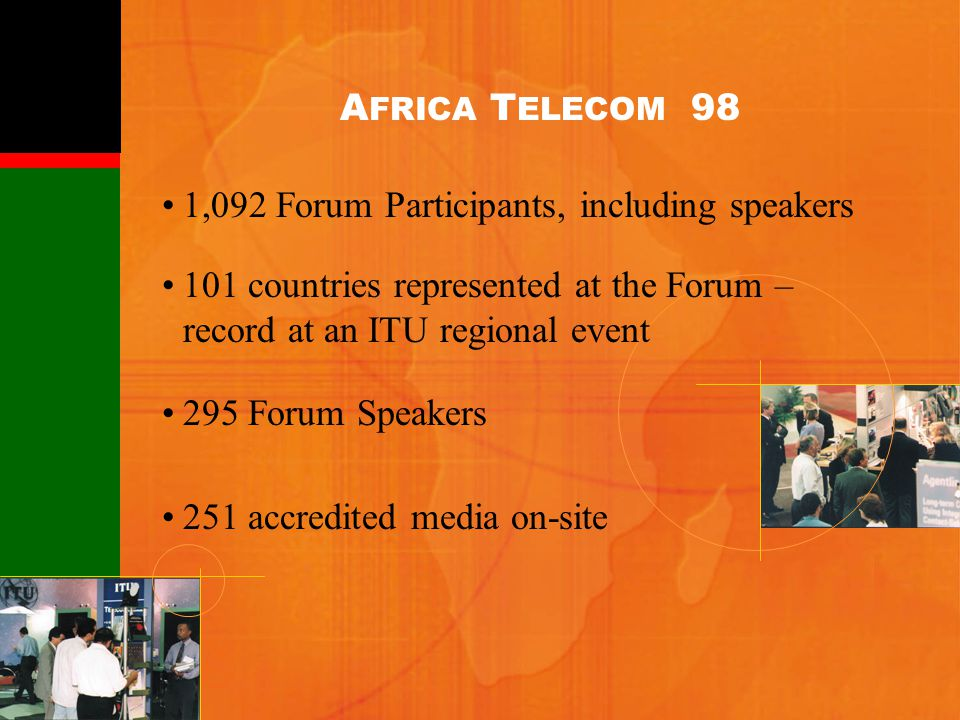 1,092 Forum Participants, including speakers 101 countries represented at the Forum – record at an ITU regional event 295 Forum Speakers 251 accredite