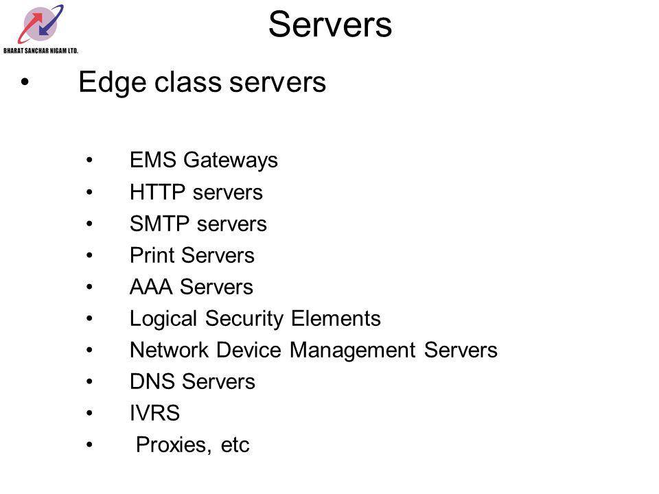 Servers Edge class servers EMS Gateways HTTP servers SMTP servers Print Servers AAA Servers Logical Security Elements Network Device Management Server