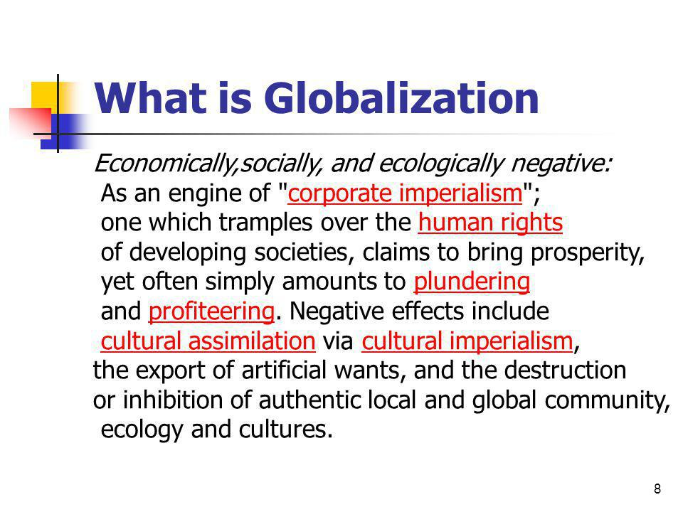 8 Economically,socially, and ecologically negative: As an engine of