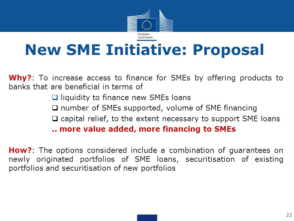 Why?: To increase access to finance for SMEs by offering products to banks that are beneficial in terms of liquidity to finance new SMEs loans number