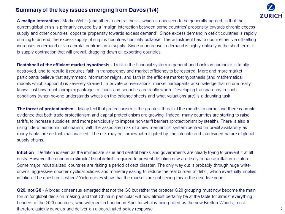 5 Summary of the key issues emerging from Davos (1/4) A malign interaction - Martin Wolfs (and others) central thesis, which is now seen to be generally agreed, is that the current global crisis is primarily caused by a malign interaction between some countries propensity towards chronic excess supply and other countries opposite propensity towards excess demand.