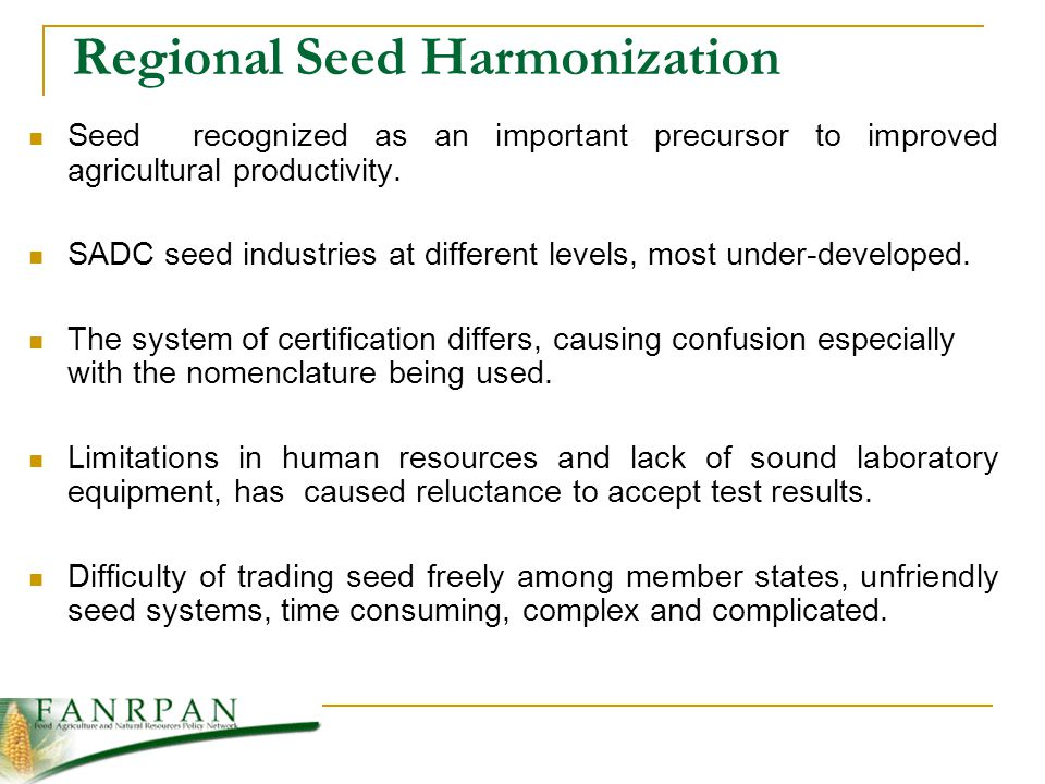 Regional Seed Harmonization Seed recognized as an important precursor to improved agricultural productivity.