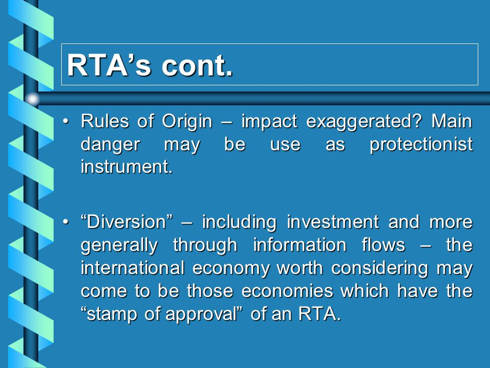 RTAs cont. Rules of Origin – impact exaggerated.