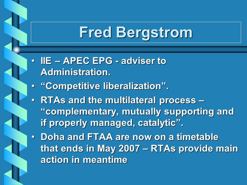 Fred Bergstrom IIE – APEC EPG - adviser to Administration.
