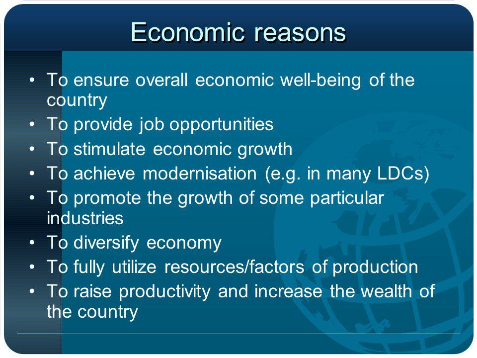 Social reasons To minimize social unrest To achieve regional economic balance To lessen social problems, e.g.