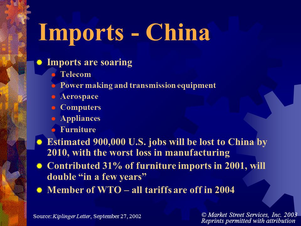 © Market Street Services, Inc. 2003 Reprints permitted with attribution Imports - China Imports are soaring Telecom Power making and transmission equi