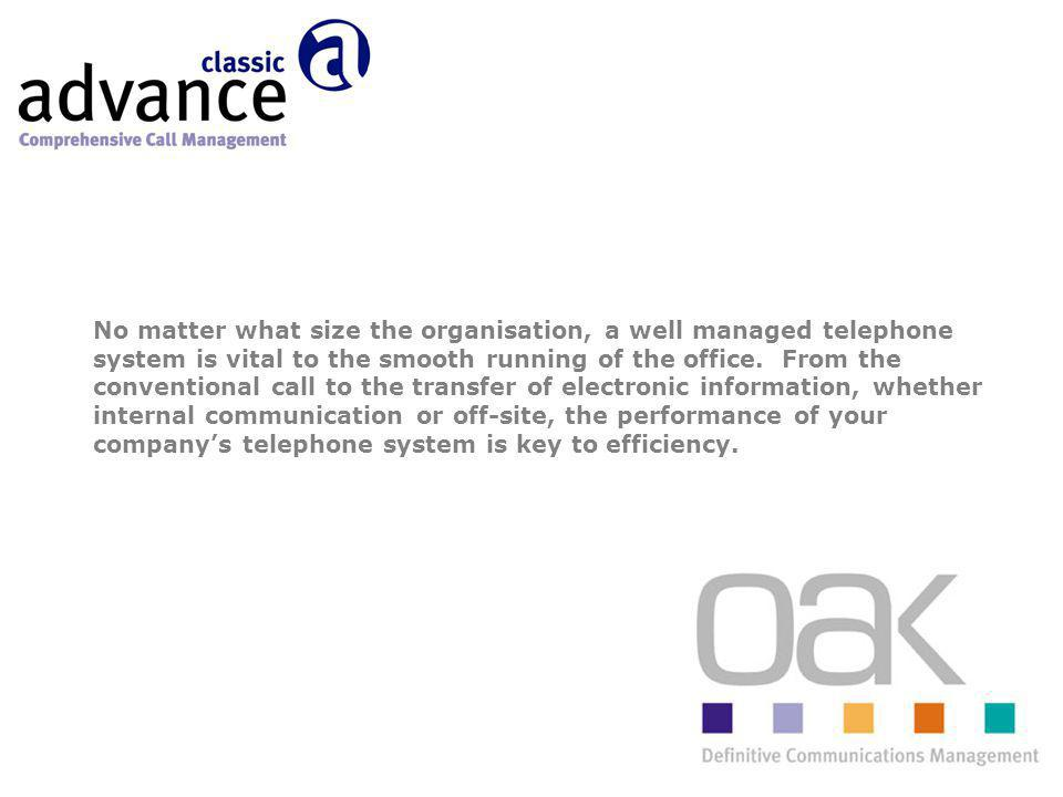 No matter what size the organisation, a well managed telephone system is vital to the smooth running of the office.