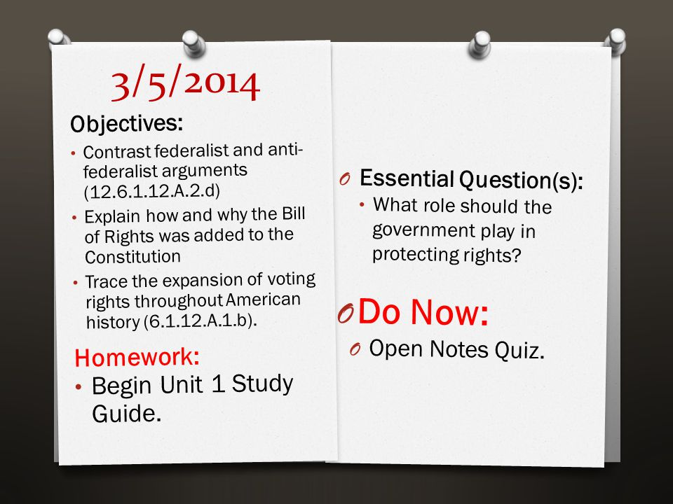 3/5/2014 O Essential Question(s): What role should the government play in protecting rights? O Do Now: O Open Notes Quiz. Objectives: Contrast federal