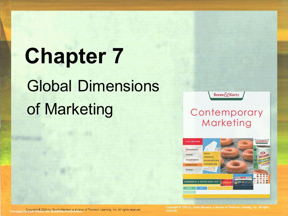Copyright © 2004 by South-Western, a division of Thomson Learning, Inc. All rights reserved. Global Dimensions of Marketing Developed by Cool Pictures