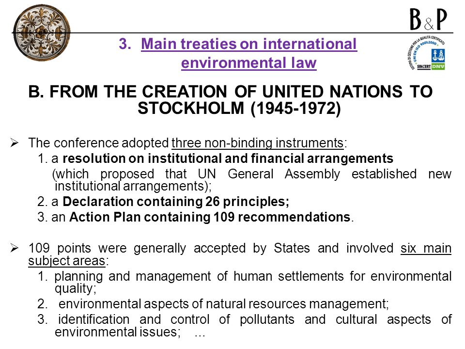 The conference adopted three non-binding instruments: 1. a resolution on institutional and financial arrangements (which proposed that UN General Asse