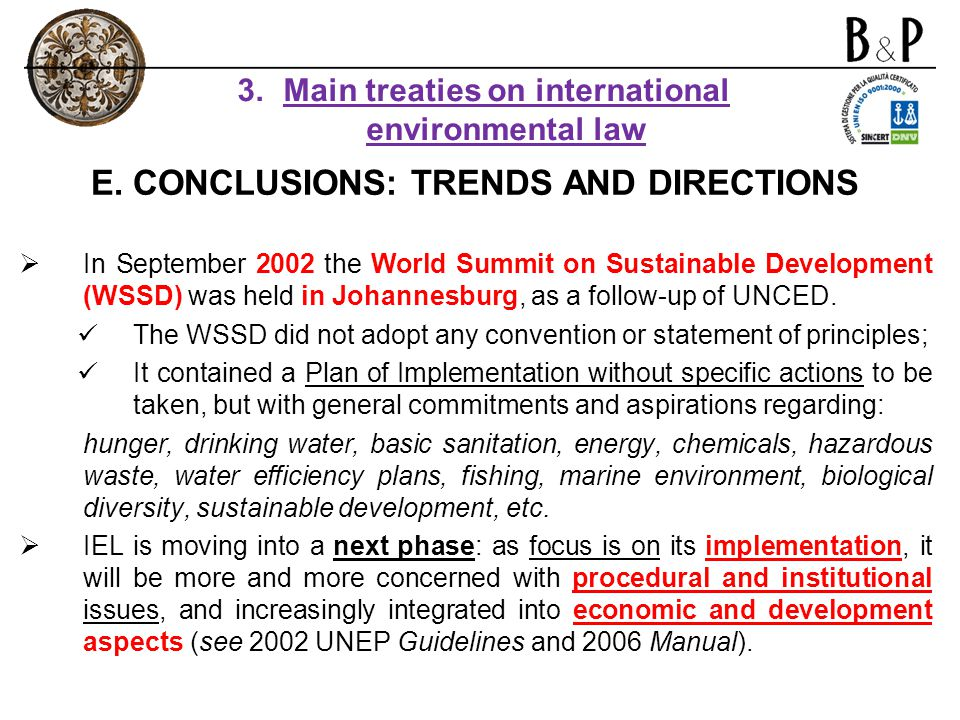 E. CONCLUSIONS: TRENDS AND DIRECTIONS In September 2002 the World Summit on Sustainable Development (WSSD) was held in Johannesburg, as a follow-up of