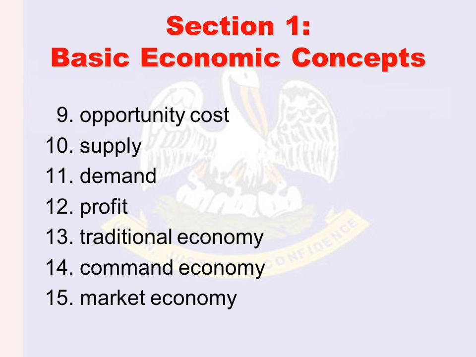 Section 1: Basic Economic Concepts 9.opportunity cost 10.