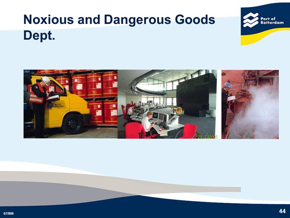07/006 44 Noxious and Dangerous Goods Dept.