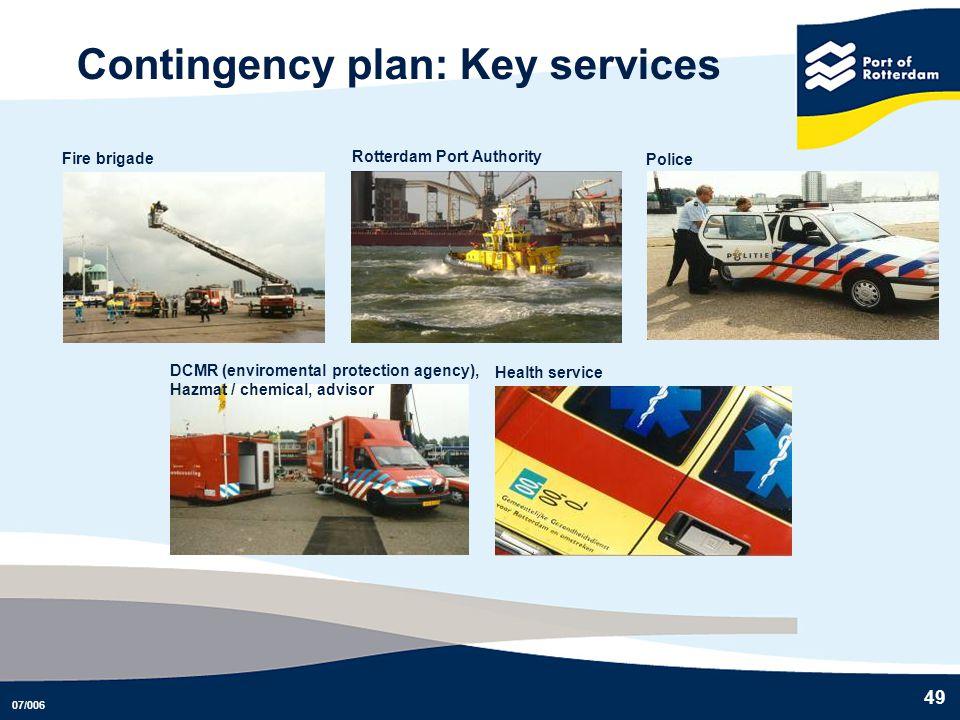 07/006 49 Contingency plan: Key services Fire brigade Police Health service Rotterdam Port Authority DCMR (enviromental protection agency), Hazmat / c