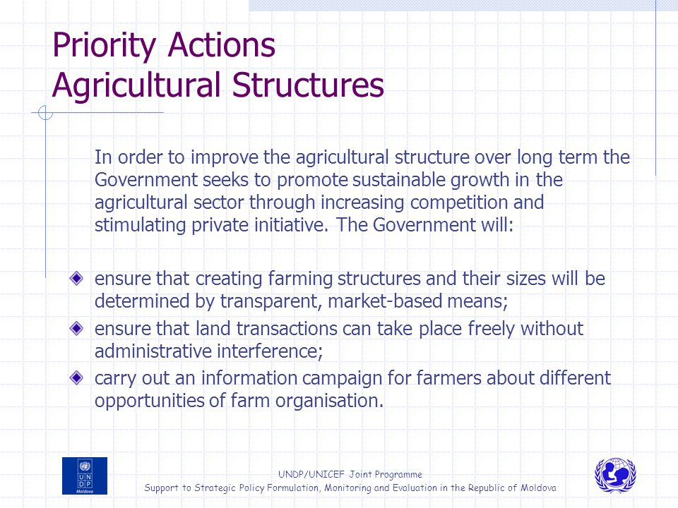 UNDP/UNICEF Joint Programme Support to Strategic Policy Formulation, Monitoring and Evaluation in the Republic of Moldova Priority Actions Agricultura