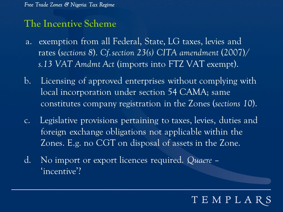 Free Trade Zones & Nigeria Tax Regime The Incentive Scheme a.