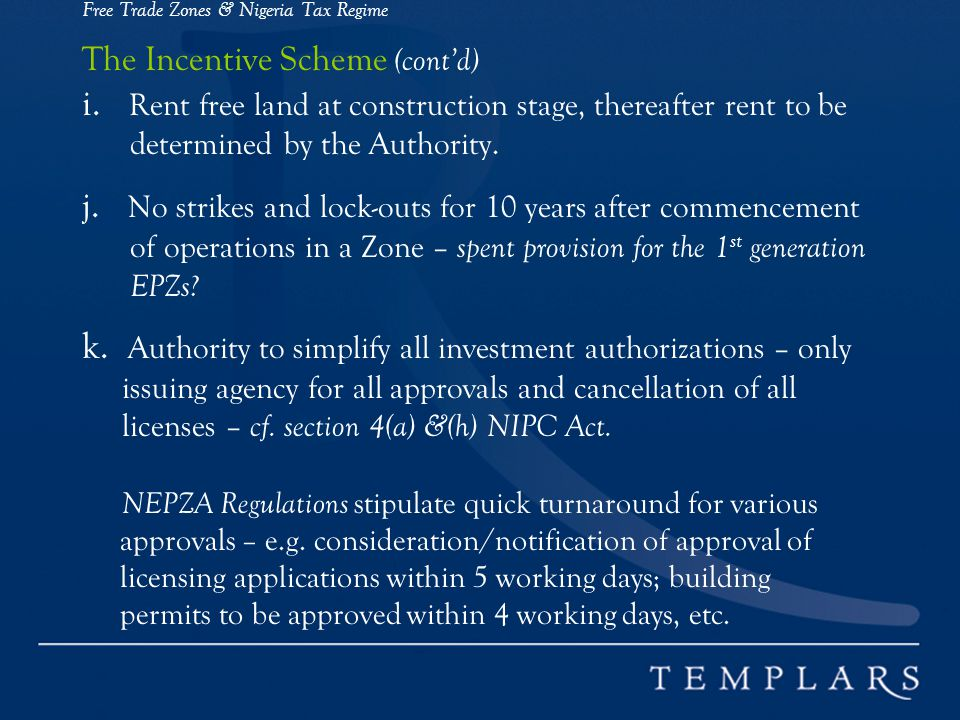 Free Trade Zones & Nigeria Tax Regime The Incentive Scheme (contd) i.