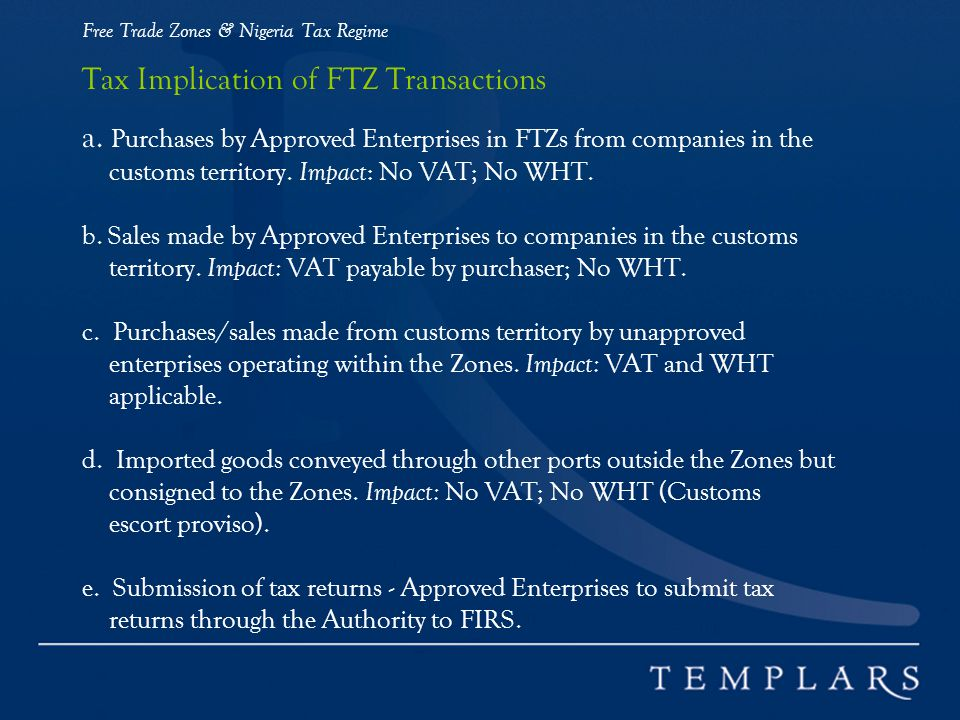 Free Trade Zones & Nigeria Tax Regime Tax Implication of FTZ Transactions a.