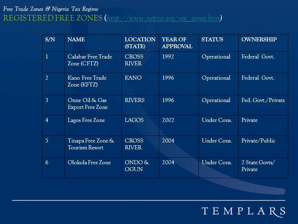 Free Trade Zones & Nigeria Tax Regime REGISTERED FREE ZONES ( http://www.nepza.org/reg_zones.htm) http://www.nepza.org/reg_zones.htm S/NNAMELOCATION (