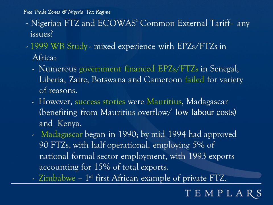 Free Trade Zones & Nigeria Tax Regime - Nigerian FTZ and ECOWAS Common External Tariff– any issues.