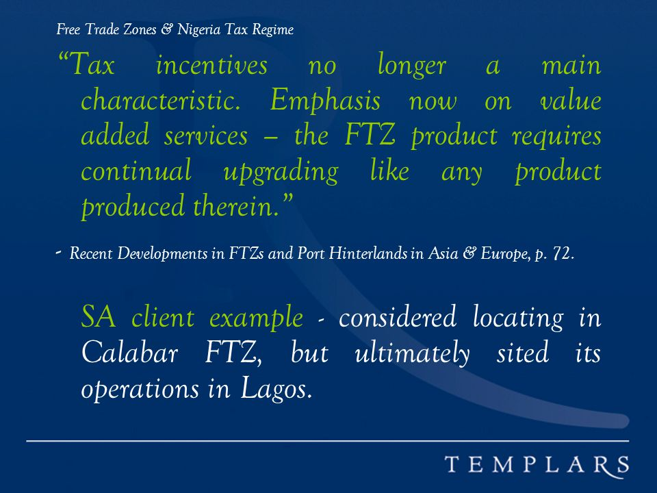 Free Trade Zones & Nigeria Tax Regime Tax incentives no longer a main characteristic.