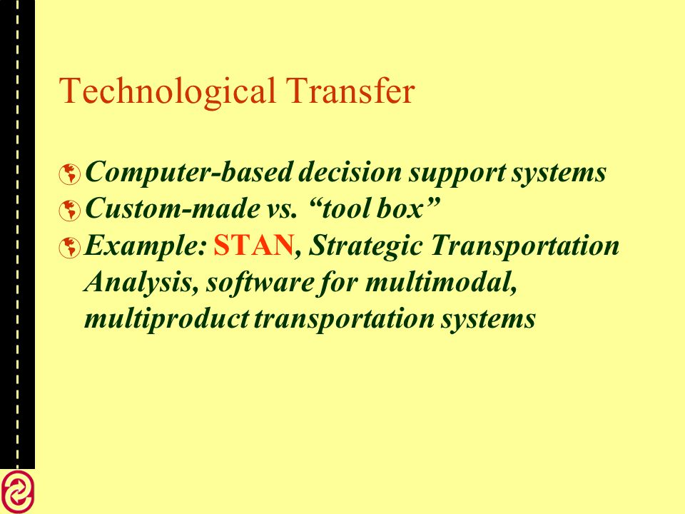 Technological Transfer Computer-based decision support systems Custom-made vs.