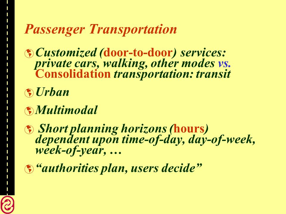 Passenger Transportation Customized (door-to-door) services: private cars, walking, other modes vs.
