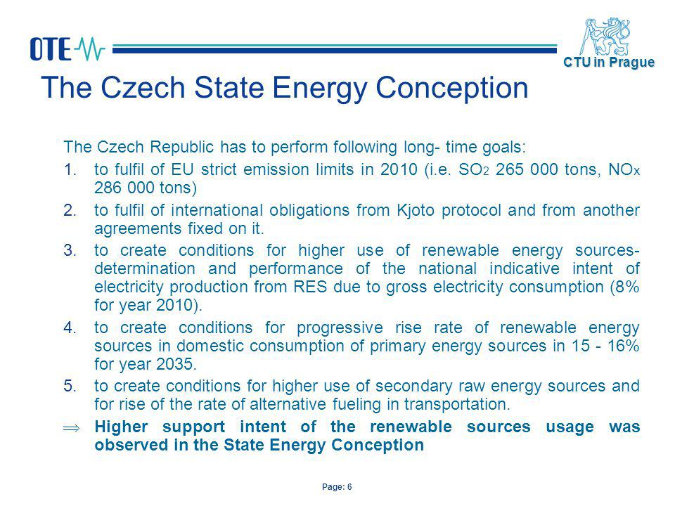Page: 7 CTU in Prague The role of renewable energy sources (RES) in the Czech State Energy Conception Production of electricity from RES