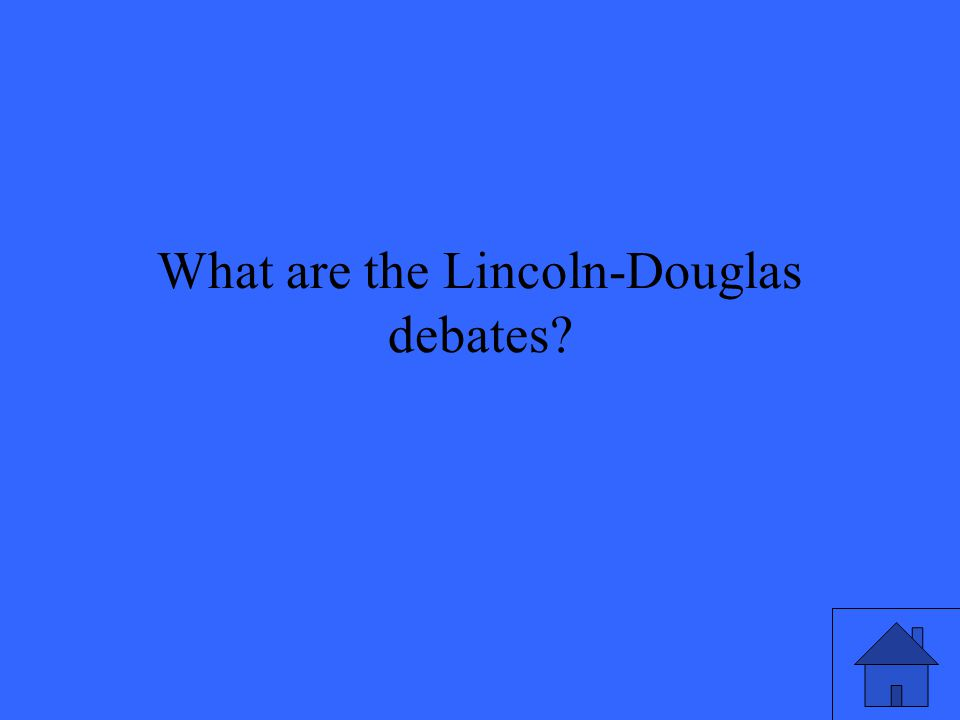 What are the Lincoln-Douglas debates